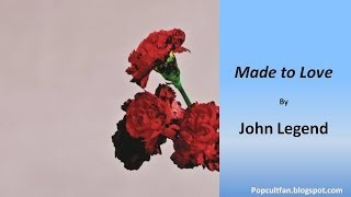 John Legend - Made to Love (Lyrics)