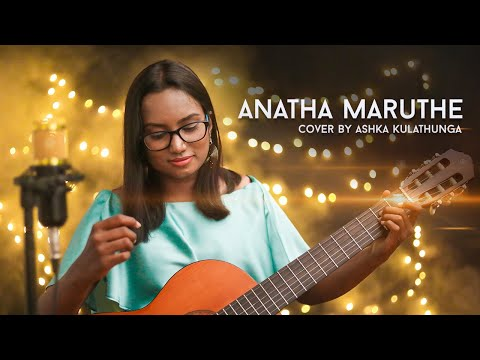 Anatha Maruthe   අනාත මාරුතේ Cover by Ashka Kulathunga