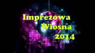 Imprezowa Wiosna 2014!! Disco Polo/Electro vol 1