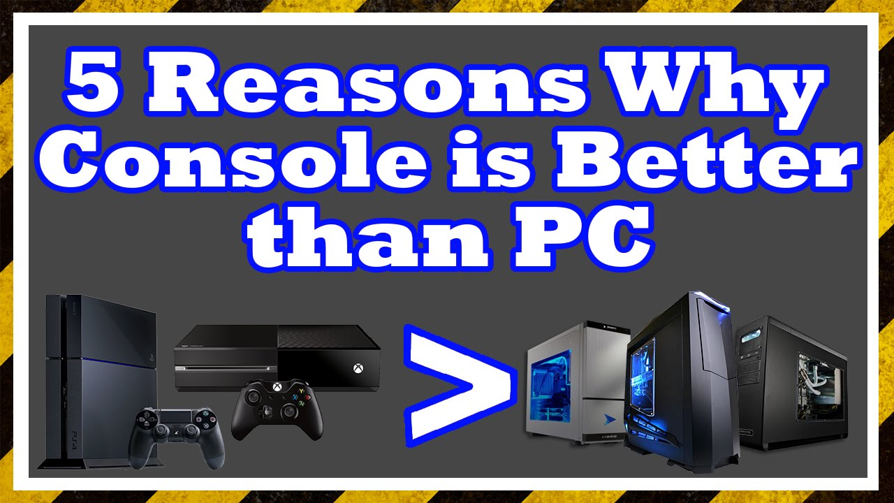 Image Result For Why Pc Is Better Than Console