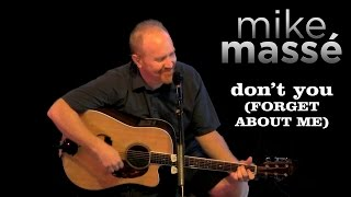 Don't You (Forget About Me) (acoustic Simple Minds cover) - Mike Massé
