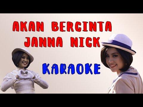 Akan Bercinta - Janna Nick (Karaoke)
