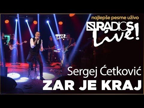 Sergej Cetkovic - Zar je kraj RADIO S LIVE