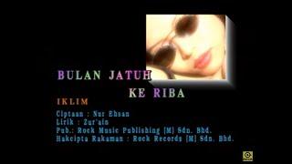 Iklim-Bulan Jatuh Ke Riba[Official MV]