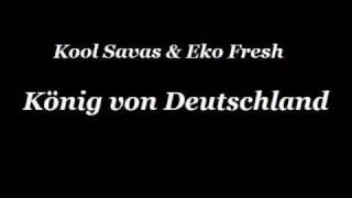 Kool Savas feat. Eko Fresh - König von Deutschland (RMX)