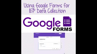 Using Google Forms for IEP Data Collection