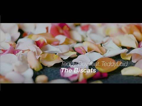 【MV】The Biscats「Teddy Boy feat. TeddyLoid」