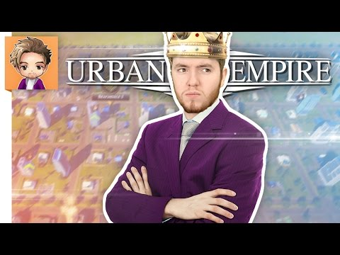 Let's Play Urban Empire | PART 8 | THEY LIKE ME!