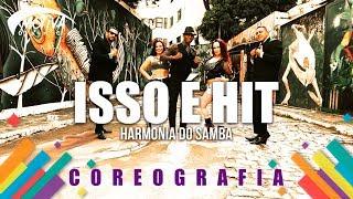 Baixar Isso é Hit - Harmonia do Samba | Motiva Dance (Coreografia)