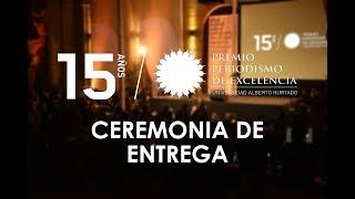 Ceremonia de entrega Premio Periodismo de Excelencia 2017 #ppe15años