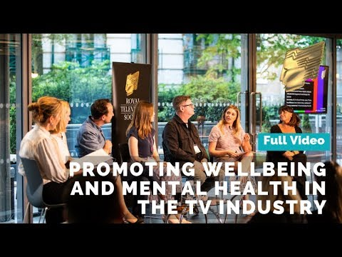 Promoting wellbeing & mental health in the TV industry | Full video
