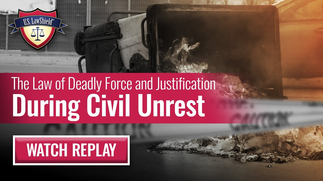 The Law of Deadly Force and Justification During Civil Unrest