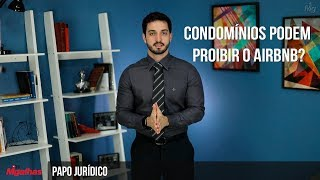 Papo Jurídico - Condomínios podem proibir o Airbnb?