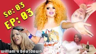 BEATDOWN S3 Episode 3 with Willam