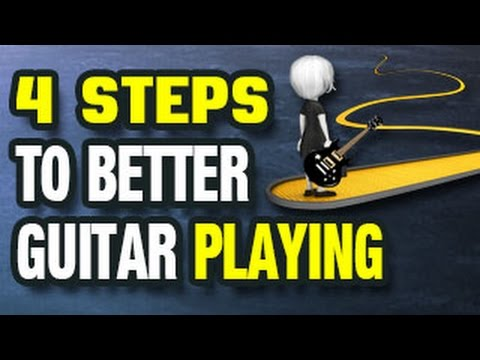 🎸  4 Steps to Better Guitar Playing (Musicianship)