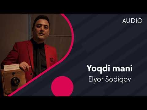 Elyor Sodiqov - Yoqdi Mani