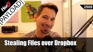 Dropbox Exfiltration - Stealing files with Staged Powershell Payloads - Hak5 2505