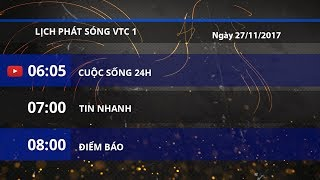 Lịch phát sóng kênh VTC1 ngày 27/11/2017 | VTC1
