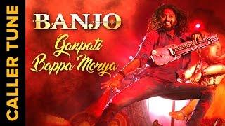 Download Hindi Video Songs - Set 'Ganpati Bappa Morya' as you Caller Tune | Banjo