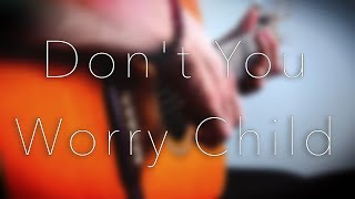 Swedish House Mafia - Don't You Worry Child - Fingerstyle Guitar Cover // Joni Laakkonen