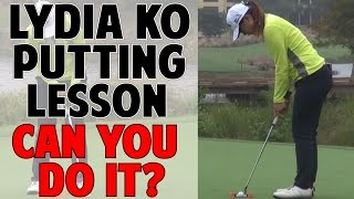 LYDIA KO PUTTING LESSON | Can You Do Her Drill?