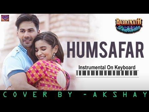 Humsafar-Badrinath Ki Dulhaniya-Instrumental On Keyboard