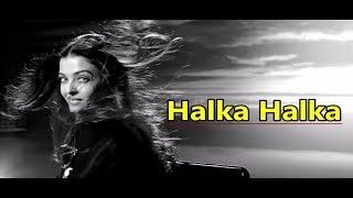 Halka Halka: Aishwarya | FANNEY KHAN | Sunidhi Chauhan & Divya Kumar|Lyrics|Bollywood New Songs 2018