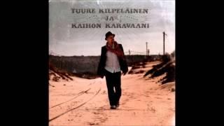 Tuure Kilpeläinen ja Kaihon Karavaani - Kanna mukanasi unelmaa