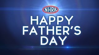 A Father's Day Tribute | NHRA 2014