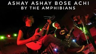 ashay ashay bose achi by the amphibians