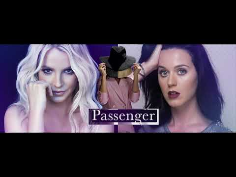 Passenger - Katy Perry, Britney Spears, Sia