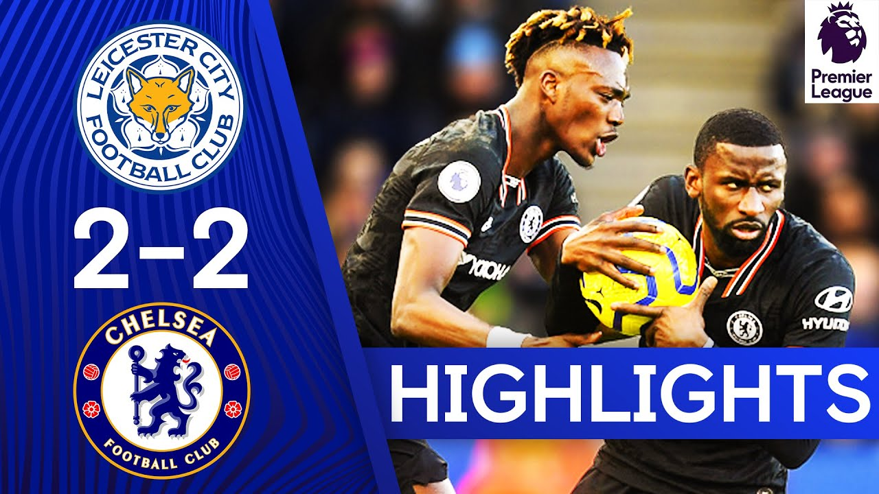 Leicester 2-2 Chelsea | Rüdiger Strikes Twice In See-Saw Game! | Premier League Highlights