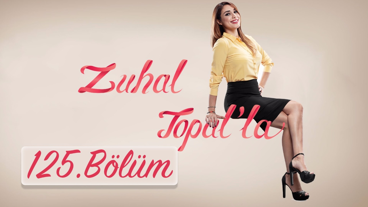 Zuhal Topal'la 125. Bölüm (HD)   14 Şubat 2017