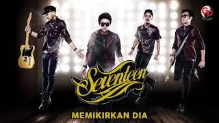 Seventeen - Memikirkan Dia (Official Audio)