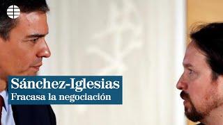 Fracasa la negociación Sánchez-Iglesias