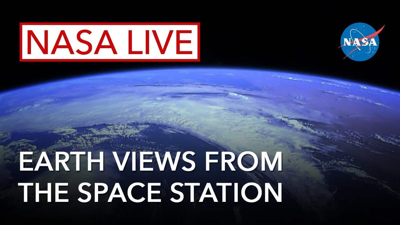 nasa live earth views from the space station youtube