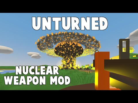 THE BEST UNTURNED MOD EVER MADE!!!! (NUCLEAR WEAPONS MOD)
