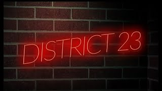 [DISTRICT 23] PROMOTION VIDEO …