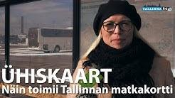 Näin toimii Tallinnan matkakortti eli Ühiskaart