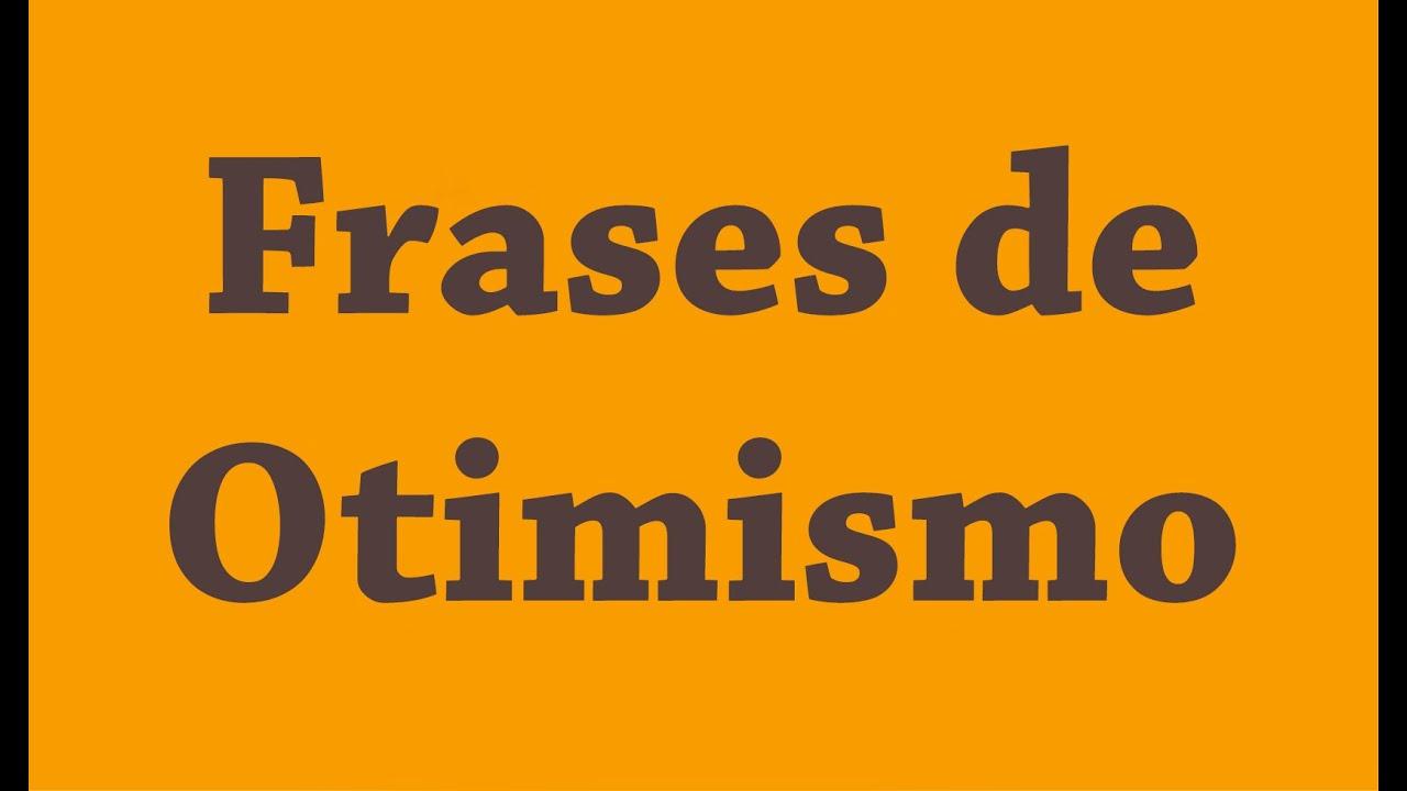Mensagem De Otimismo: Frases De Otimismo - YouTube