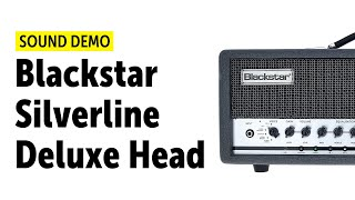 Blackstar Silverline Deluxe Head - Sound Demo (no talking)