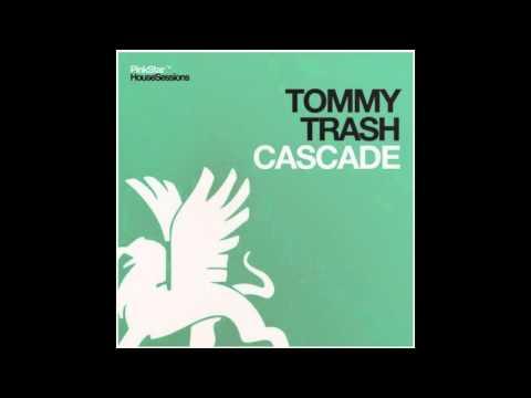 Tommy Trash - Cascade (Original Mix)