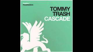 Repeat youtube video Tommy Trash - Cascade (Original Mix)