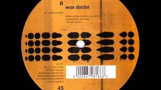Wax Doctor - Cruise Control