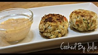 Crab Cakes With Chipotle Sauce - Cooked By Julie - Episode 15