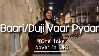 Gambar cover Baari / Duji Vaar Pyar (One take cover in London, UK) | Acoustic Singh