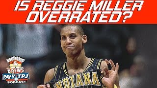 Is Reggie Miller Overrated? (feat The Schmo)   Hoops N Brews