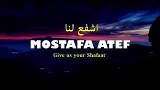 Mostafa Atef Isyfa Lana مصطفى عاطف اشفع لنا