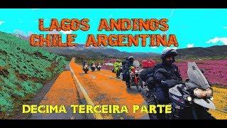 Viagem de Moto - DECIMA TERCEIRA  parte  Brasil, Argentina, Chile  Lagos Andinos  ROTA  AMERICA🏍️