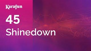 Karaoke 45 - Shinedown *